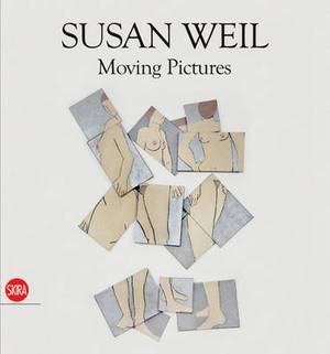 Susan Weil: Moving Pictures
