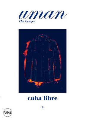 Uman: The Essays 2: Cuba Libre: Elegance Under the Sun