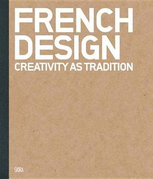 French Design: Creativity as Tradition
