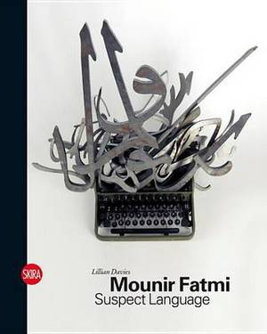Mounir Fatmi: Suspect Language