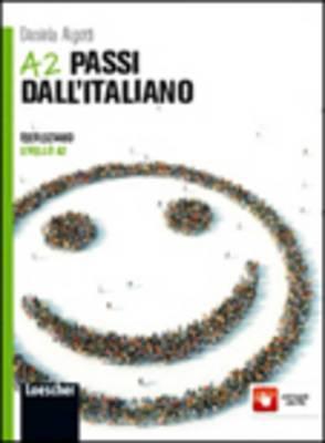 A 2 Passi Dall'italiano Eserciziario Di Italiano Per Stranieri: A 2 Passi Dall'italiano Eserciziario Di Italiano Per Stranieri