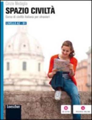 Spazio Civilta - Civilta Italiana per Stranieri: Volume