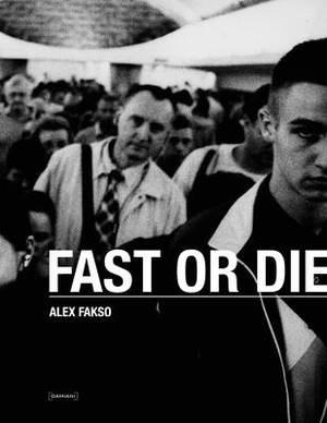 Fast or Die