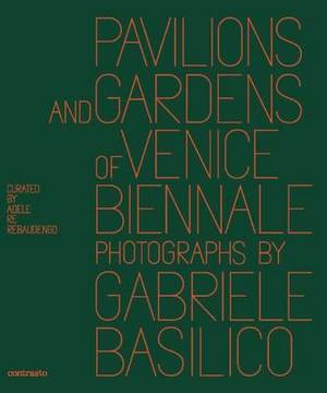 Pavilions and Gardens of Venice Biennale: Photographs by Gabriele Basilico