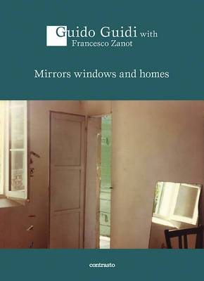 Guido Guidi: Mirrors Windows and Homes: Conversations
