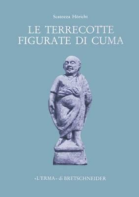 Le Terrecotte Figurate Di Cuma del Museo Archeologico Nazionale Di Napoli