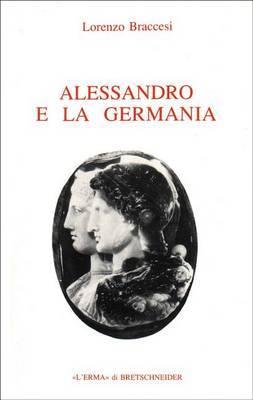 Alessandro E La Germania: Riflessioni Sulla Geografia Romana Di Conquista
