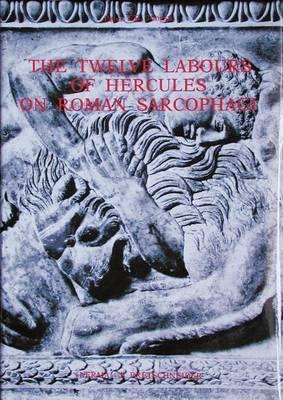 The Twelve Labours of Hercules on Roman Sarcophagi