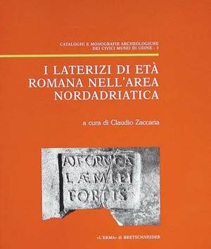 I Laterizi Di Eta Romana Nella Area Nordadriatica