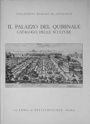 Il Palazzo del Quirinale: Catalogo Delle Sculture