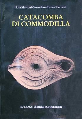 Catacomba Di Commodilla: Lucerne Ed Altri Materiali Dalle Gallerie 1, 8, 13