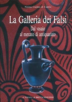 La Galleria Dei Falsi: Dal Vasaio Al Mercato D'Antiquariato