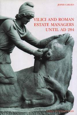 VILICI and Roman Estate Managers Until Ad 284