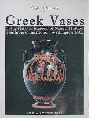 Greek Vases in the National Museum of Natural History Smithsonian Institution Washington, D.C