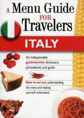 Italy: A Menu Guide for Travellers