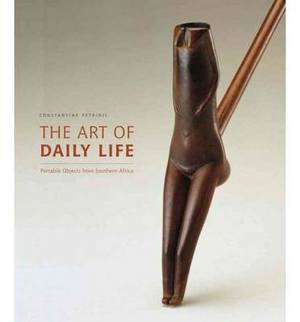 The Art of Daily Life: Portable Objects from Southern Africa