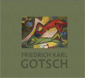 Friedrich Karl Gotsch: The Second Expressionist Generation