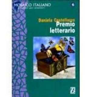 Mosaico Italiano - Racconti Per Stranieri: Premio Letterario: Premio Letterario