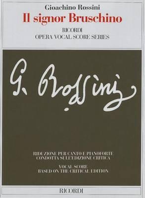 Il Signor Bruschino: Rossini (Gazzaniga) - Critical Edition - It/En