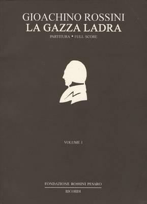 La Gazza Ladra: Melodramma in Two Acts by Giovanni Gherardini