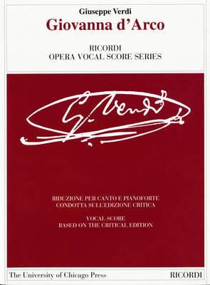 Giovanna D'Arco: Dramma Lirico in Four Acts. Libretto by Temistocle Solera. the Piano-Vocal Score