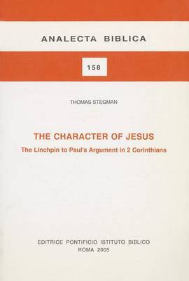 The Character of Jesus: The LInchpin to Paul's Argument in 2 Corinthians