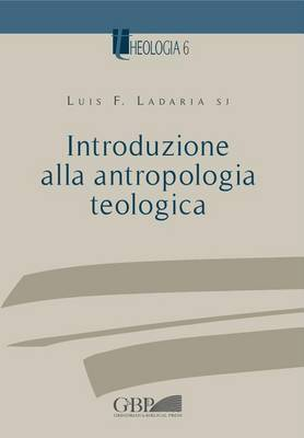 Introduzione Alla Antropologia Teologica