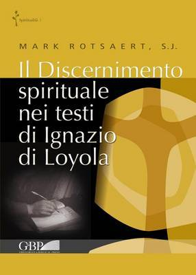 Discernimento Spirituale Nei Testi Di Ignazio Di Loyola