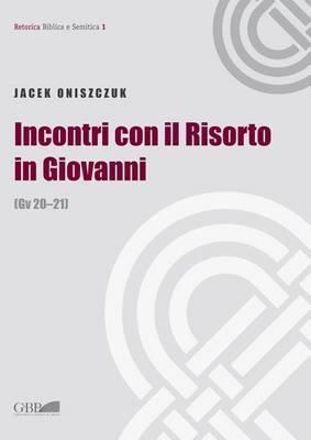 Incontri Con Il Risorto in Giovanni (Gv 30-21)
