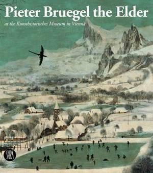 Pieter Bruegel the Elder: at the Kunsthistorisches Museum in Vienna
