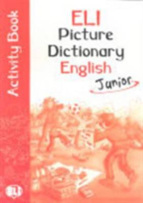 ELI Picture Dictionary Junior Activity Book