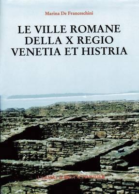 Le Ville Romane Della X Regio, Venetia Et Histria