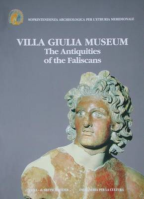 The Antiquities of the Faliscans: Villa Giulia Museum