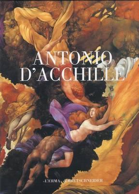 Antonio D'Acchille: Catalogo Della Mostra. L'Aquila 2000. 3-31 Agosto. Castello Cinquecentesco