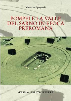 Pompei E La Valle del Sarno in Epoca Preromana: La Cultura Delle Tombe a Fossa