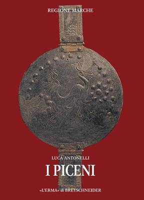 I Piceni: Corpus Delle Fonti. La Documentazione Letteraria. Raccolta E Commentata Delle Fonti