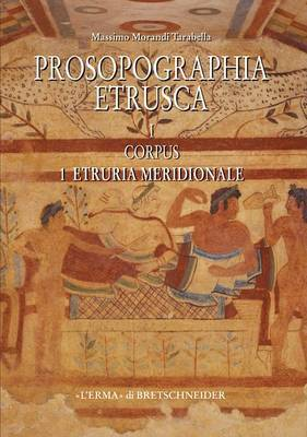 Prosopographia Etrusca I1: Corpus 1. Etruria Meridionale