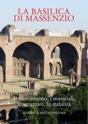 La Basilica Di Massenzio: Il Monumento, I Materiali, Le Strutture, La Stabilita