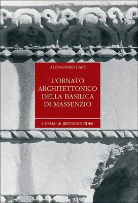 L'Ornato Architettonico Della Basilica Di Massenzio