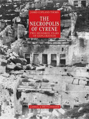 The Necropolis of Cyrene: Two Hundred Years of Exploration