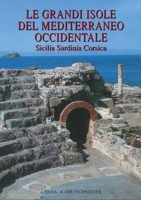 Le Grandi Isole del Mediterraneo Occidentale: Sicilia, Sardinia, Corsica