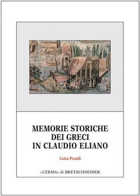 Memorie Storiche Dei Greci in Claudio Eliano