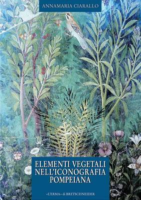 Elementi Vegetali Nell'iconografia Pompeiana