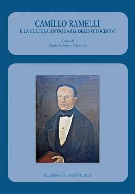 Camillo Ramelli E La Cultura Antiquaria Dell'ottocento