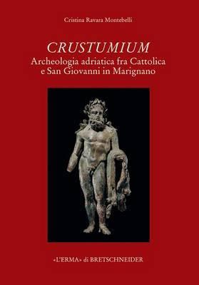 Crustumium: Archeologia Adriatica Fra Cattolica E San Giovanni in Marignano