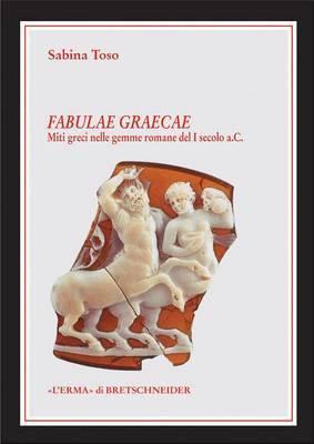 Fabulae Graecae: Miti Greci Nelle Gemme Romane del I Secolo A.C
