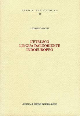 L'Etrusco, Lingua Dall'oriente Indoeuropeo: Prefazione Di Mario Negri