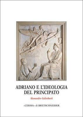 Adriano E L'Ideologia del Principato