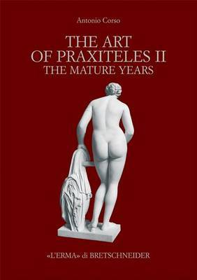 The Art of the Praxiteles II: The Mature Years