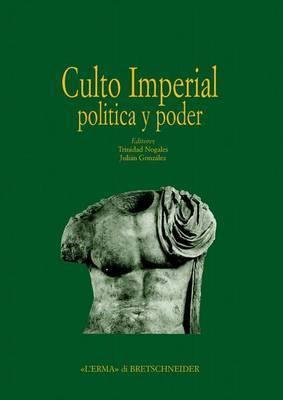 Culto Imperial Politica y Poder: Actas del Congreso Internacional